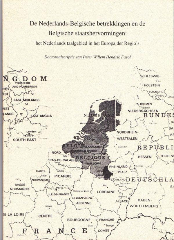De Nederlands-Belgische betrekkingen en de Belgische staatshervormingen: het Nederlands taalgebied in het Europa der Regio's