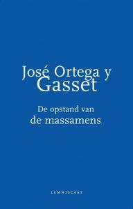 José Ortega y Gasset: de opkomst van de massamens